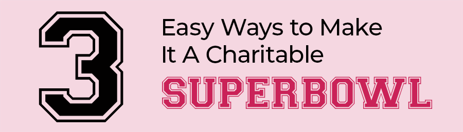 3 Easy Ways to Make it a Charitable Super Bowl