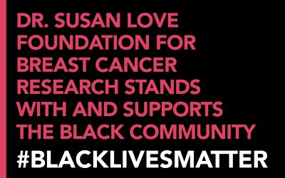 Dr. Susan Love Foundation Stands With the Black Community