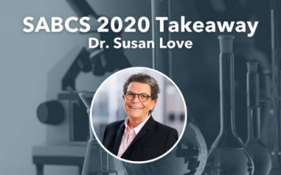 SABCS 2020 Takeaway by Dr. Susan Love