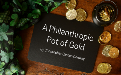 A Philanthropic Pot of Gold by Christopher Clinton Conway
